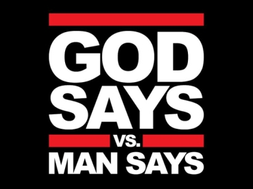 god_says_vs_man_says